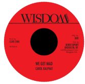 Carol Kalphat - We Get Mad / Version (Wisdom Sounds Inc. / DKR) 7""